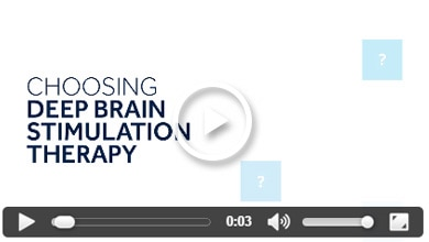 Video: Choosing Deep Brain Stimulation Therapy