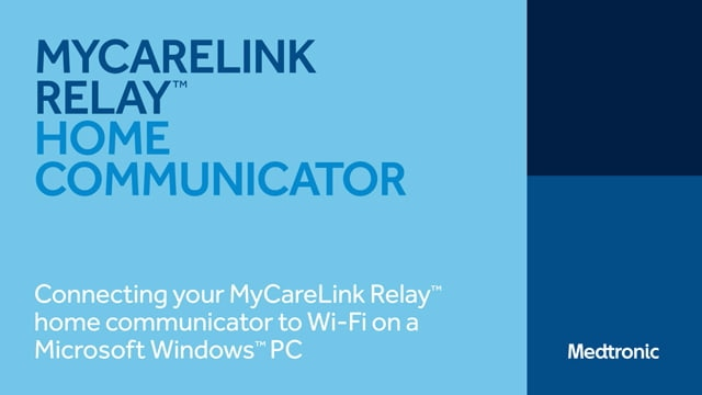 Watch video for instructions on how to connect your MyCareLink Relay home communicator to Wi-Fi on a Microsoft Windows PC.
